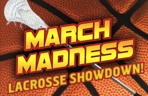 march madness lacrosse showdown