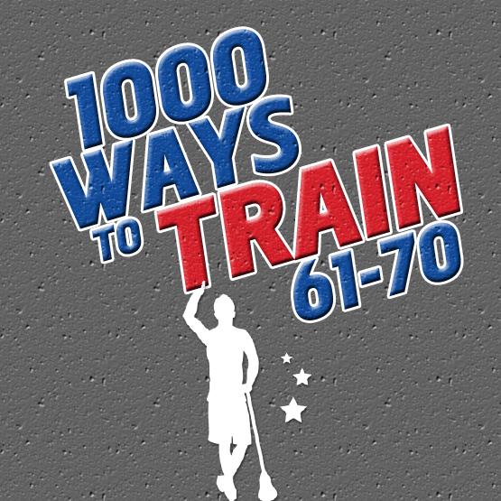 1000 Ways to Train 61-70