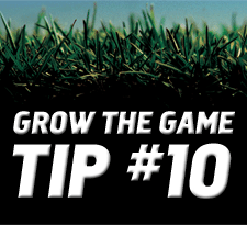 Grow-The-Game-Tip-10