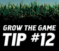 Grow-The-Game-Tip-12