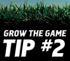 Grow-The-Game-Tip-2