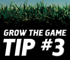 Grow-The-Game-Tip-3