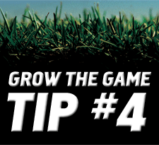 Grow-The-Game-Tip-4