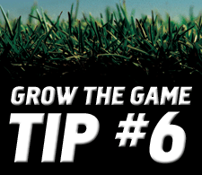 Grow-The-Game-Tip-6