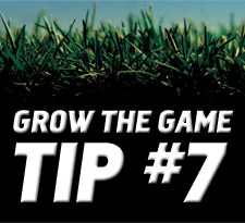 Grow-The-Game-Tip-7