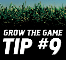 Grow-The-Game-Tip-9