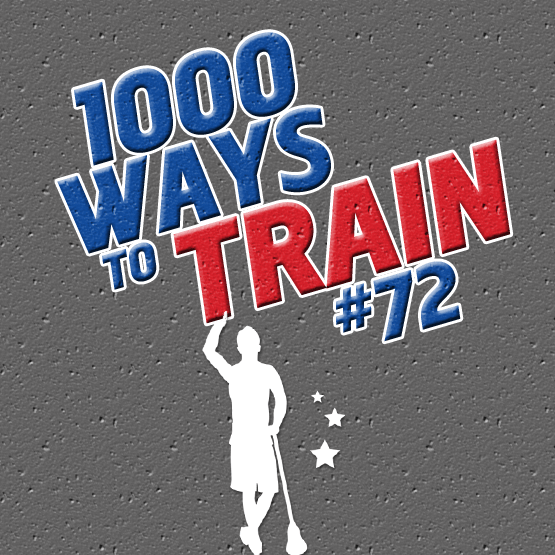 1000 Ways to Train #72