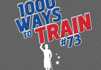 1,000 Ways to Train: #73