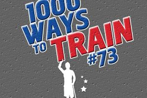 1,000 Ways to Train: #73