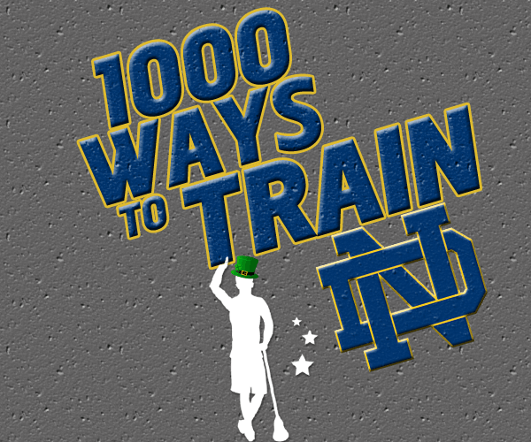 1000 Ways to Train with Notre Dame
