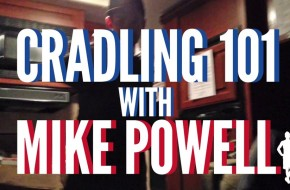 Cradling 101 with Mike Powell