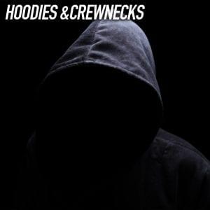 hoodies and crewnecks