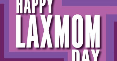 Happy laxmom mothers day 2014