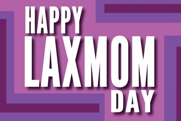 Happy laxmom mothers day 2014