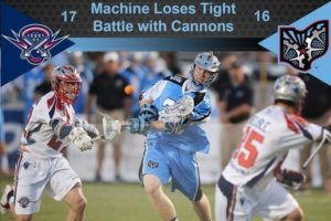 Ohio Machine 16, Boston Cannons 17