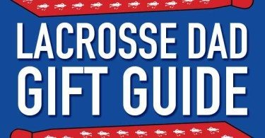 Fathers Day Gift Guide for Lacrosse Dads