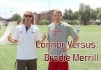 connor_versus_brodie_merrill