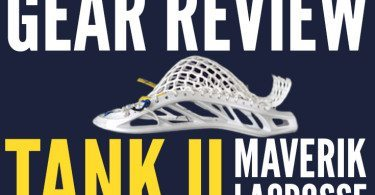 Gear Review: Tank U Maverik Lacrosse