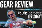 Gear Review LEV shaft from Joule Lacrosse