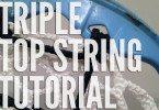 TRIPLE-TOP-STRING-TUTORIAL