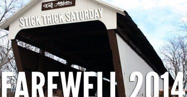 Stick Trick Saturday: Farewell 2014