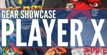 Player X Apparel Showcase