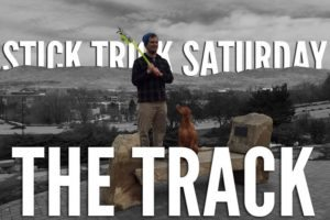 Stick Trick Saturday: The Track