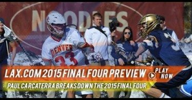 Lax.com 2015 Final Four Preview w/ Paul Carcaterra | 2015 College Highlights