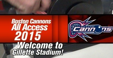 Boston Cannons All Access 2015: Welcome To Gillette Stadium