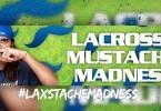 Lax Stache Madness 2015