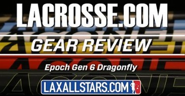 Epoch Dragonfly Gen. 6 Shafts – LACROSSE.COM x LaxAllStars Review